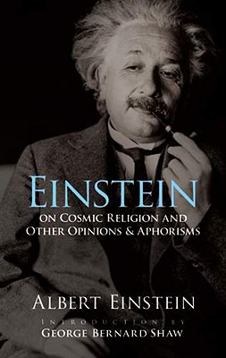 Einstein-on-Cosmic-Religion-and-Other-Opinions-and-Aphorisms-Einstein-Albert-9780486470108